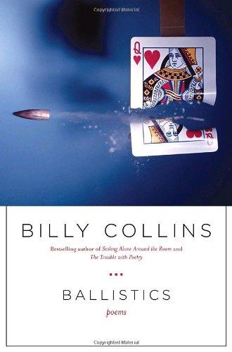 Ballistics: Poems: Collins, Billy
