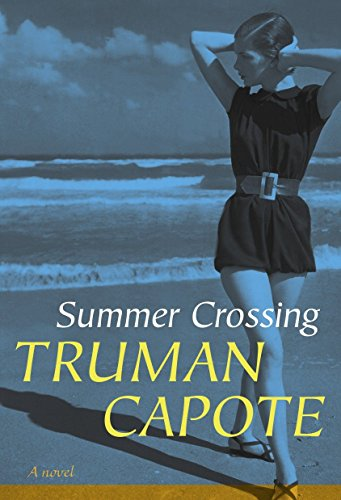 Summer Crossing: A Novel (1400065224) by Truman Capote