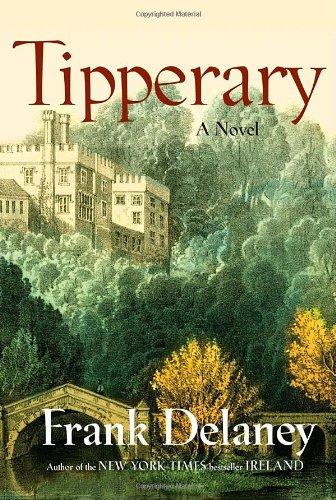 Tipperary: A Novel: Delaney, Frank