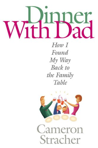 9781400065370: Dinner with Dad: How I Found My Way Back to the Family Table