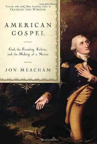 9781400065554: American Gospel: God, the Founding Fathers, and the Making of a Nation