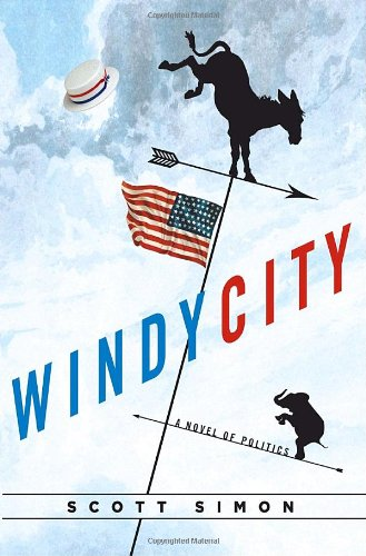 9781400065578: Windy City: A Novel of Politics