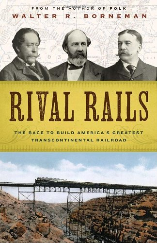 9781400065615: Rival Rails: The Race to Build America's Greatest Transcontinental Railroad