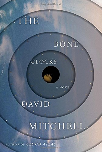 The Bone Clocks: A Novel [Signed, dated, & placed]: Mitchell, David