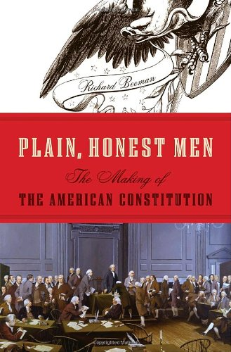 Plain, Honest Men: The Making of the: Richard Beeman