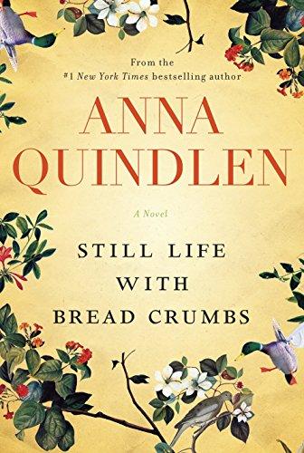 Still Life with Bread Crumbs: A Novel: Quindlen, Anna