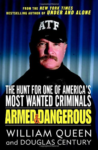 Armed and Dangerous: The Hunt for One: Queen, William, Century,