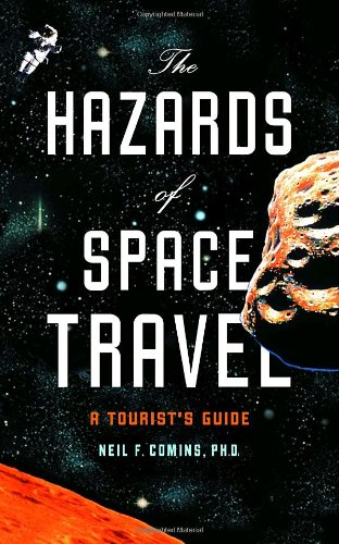 The Hazards of Space Travel: A Tourist's Guide