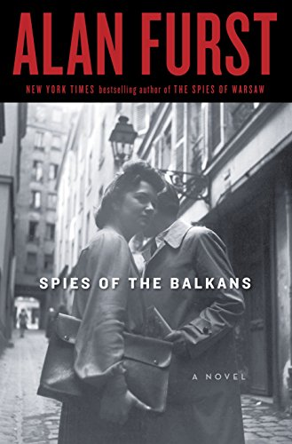 Spies of the Balkans: A Novel: Furst, Alan