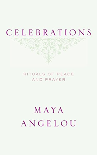 Celebrations: Angelou, Maya