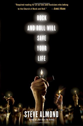9781400066209: Rock and Roll Will Save Your Life: A Book by and for the Fanatics Among Us