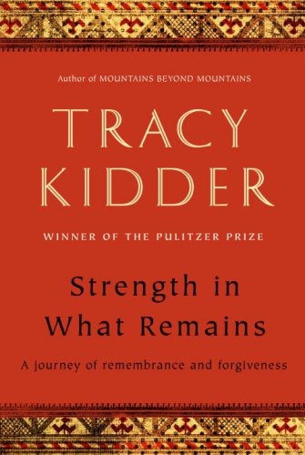Strength in What Remains: Kidder, Tracy