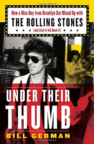 9781400066223: Under Their Thumb: How a Nice Boy from Brooklyn Got Mixed Up with the Rolling Stones (and Lived to Tell About It)