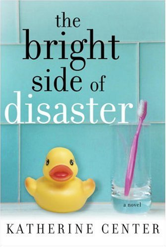 9781400066377: The Bright Side of Disaster: A Novel