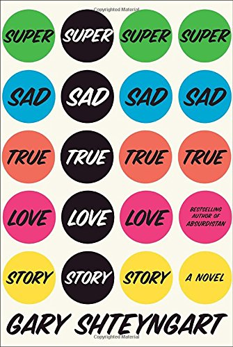 9781400066407: Super Sad True Love Story