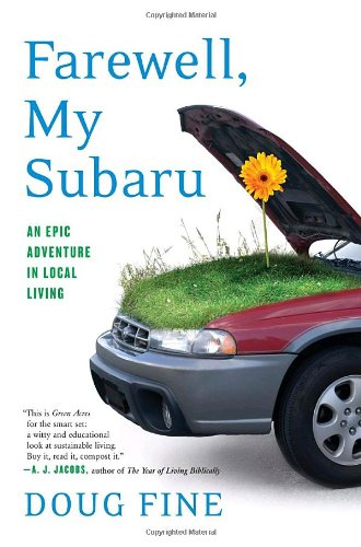 9781400066445: Farewell, My Subaru: An Epic Adventure in Local Living