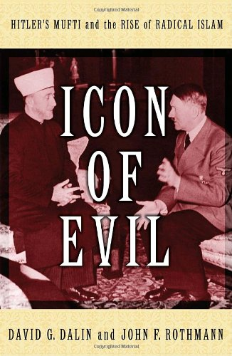 9781400066537: Icon of Evil: Hitler's Mufti and the Rise of Radical Islam