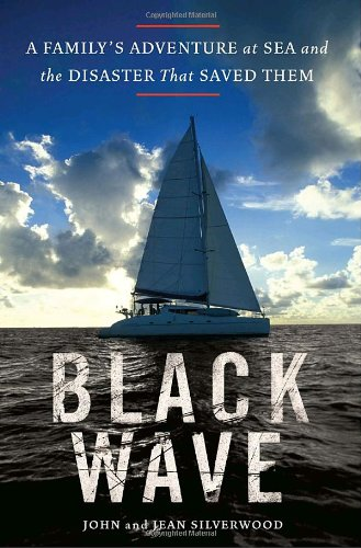 9781400066551: Black Wave: A Family's Adventure at Sea and the Disaster That Saved Them