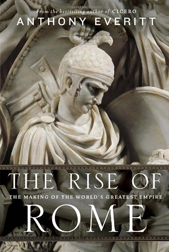 9781400066636: The Rise of Rome: The Making of the World's Greatest Empire