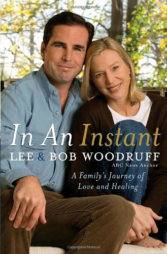 In an Instant: A Family's Journey of Love and Healing: Woodruff, Lee; Woodruff, Bob