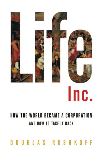9781400066896: Life Inc.: How the World Became a Corporation and How to Take It Back