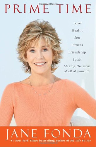 Prime Time: Love, Health, Sex, Fitness, Friendship Spirit (Signed): Fonda, Jane
