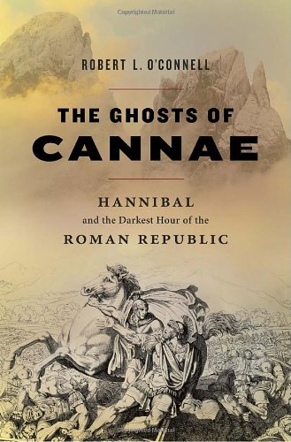 9781400067022: The Ghosts of Cannae: Hannibal and the Darkest Hour of the Roman Republic
