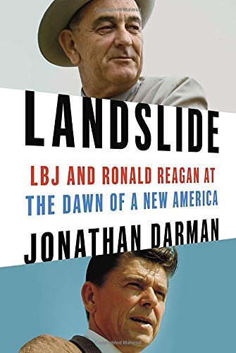 9781400067084: Landslide: LBJ and Ronald Reagan at the Dawn of a New America