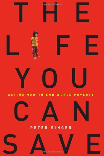 9781400067107: The Life You Can Save: Acting Now to End World Poverty