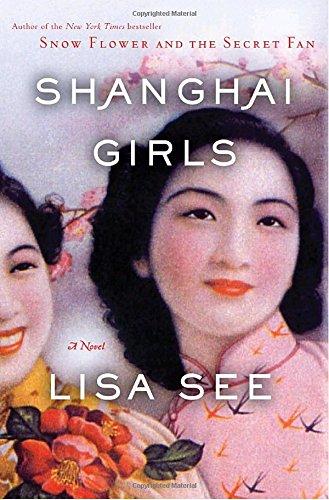 Shanghai Girls: A Novel: Lisa See