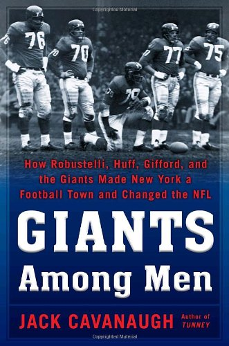 9781400067176: Giants Among Men: How Robustelli, Huff, Gifford, and the Giants Made New York a Football Town and Changed the NFL