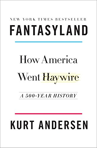 9781400067213: Fantasyland: How America Went Haywire: A 500-Year History
