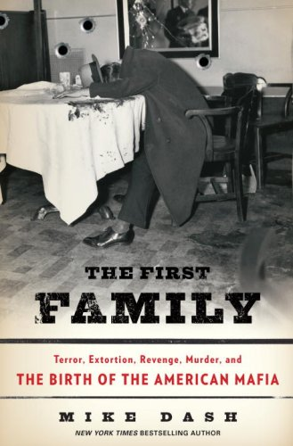9781400067220: The First Family: Terror, Extortion, Revenge, Murder, and the Birth of the American Mafia