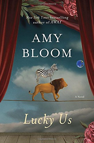 Lucky Us: A Novel: Bloom, Amy