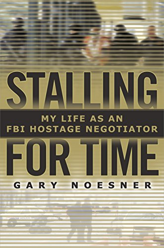 9781400067251: Stalling for Time: My Life as an FBI Hostage Negotiator