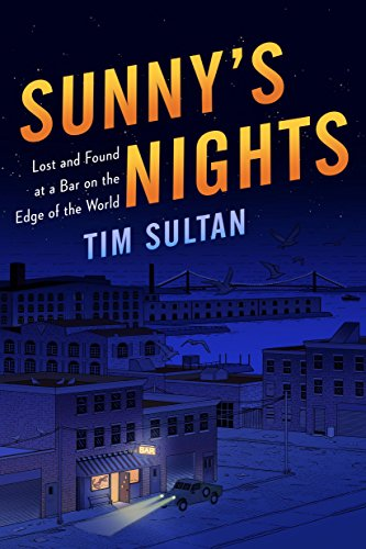 9781400067275: Sunny's Nights: Lost and Found at a Bar on the Edge of the World