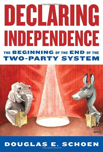 9781400067336: Declaring Independence: The Beginning of the End of the Two-Party System