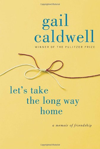 9781400067381: Let's Take the Long Way Home: A Memoir of Friendship