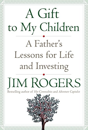 9781400067541: A Gift to My Children: A Father's Lessons for Life and Investing
