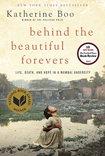 9781400067558: Behind the Beautiful Forevers: Life, Death, and Hope in a Mumbai Undercity