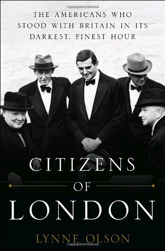 9781400067589: Citizens of London: The Americans Who Stood with Britain in Its Darkest, Finest Hour