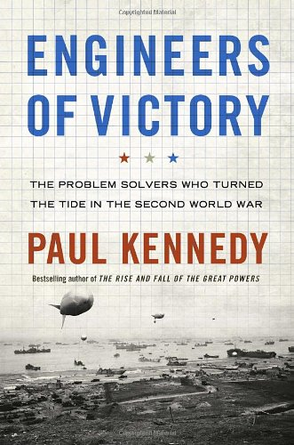 9781400067619: Engineers of Victory: The Problem Solvers Who Turned the Tide in the Second World War
