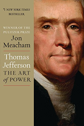 Thomas Jefferson: The Art of Power: Meacham, Jon