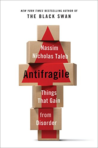 9781400067824: Antifragile: Things That Gain from Disorder (Incerto)
