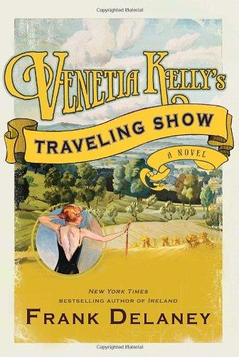 Venetia Kelly's Traveling Show: A Novel: Frank Delaney