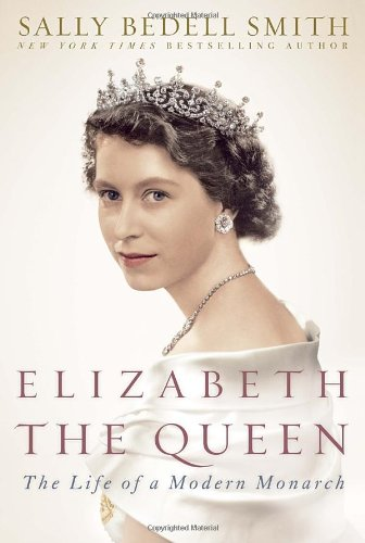 9781400067893: Elizabeth the Queen: The Life of a Modern Monarch