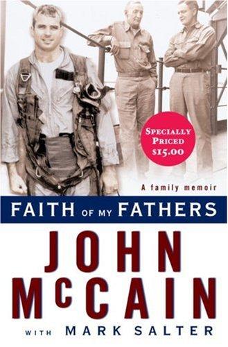 Faith of My Fathers: McCain, John & Mark Salter