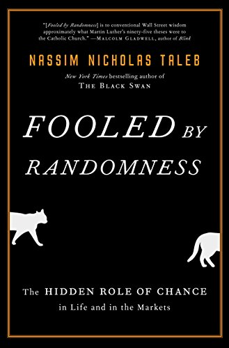 9781400067930: Fooled by Randomness: The Hidden Role of Chance in Life and in the Markets (Incerto)