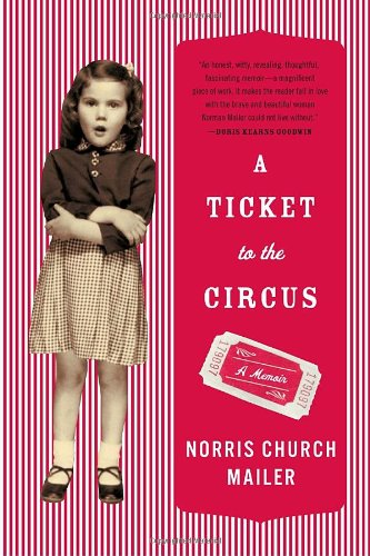 A Ticket to the Circus: A Memoir: Mailer, Norris Church
