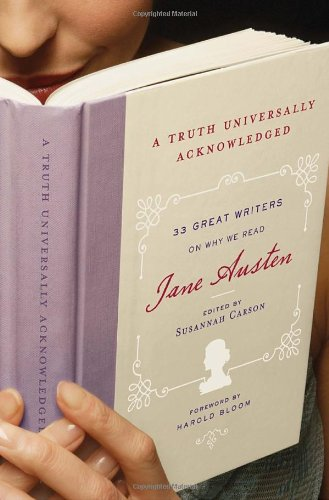 9781400068050: A Truth Universally Acknowledged: 33 Great Writers on Why We Read Jane Austen